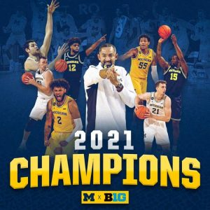 Michigan Wolverines Basketball Team B1G Conference Regular Season Champions In The 2020-21 Campaign.