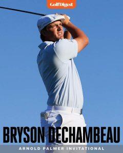 Bryson DeChambeau Won The 2021 Arnold Palmer Invitational At Bay Hill In Orlando.